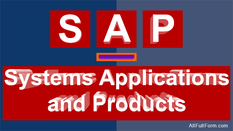 """SAP full form is """"Systems Applications and Products"""""""